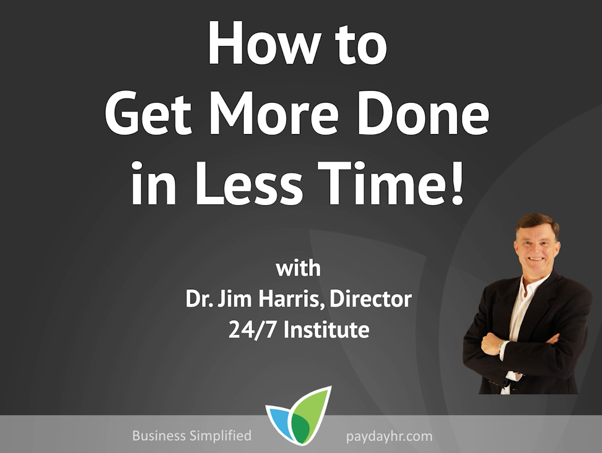 How to Get More Done...in Less Time Webinar - Payday ...